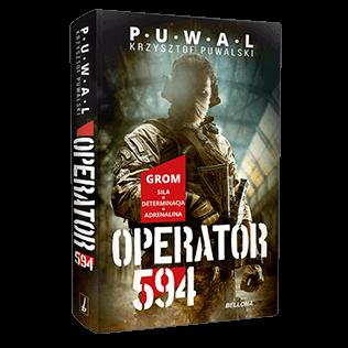 """Książka """"Operator 594"""", autor Krzysztof Puwalski"""
